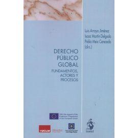 Derecho público global. Fundamentos, actores y procesos