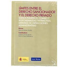 Límites entre el Derecho Sancionador y el Derecho Privado. Daños Punitivos, Comiso y Responsabilidad Patrimonial Derivada de Infracciones Administrat