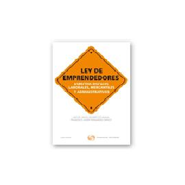 Ley de Emprendedores. Aspectos Fiscales, Laborales, Mercantiles y Administrativos. FORMATO DUO