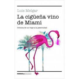 La cigüeña vino de Miami. Crónica de un viaje a la paternidad