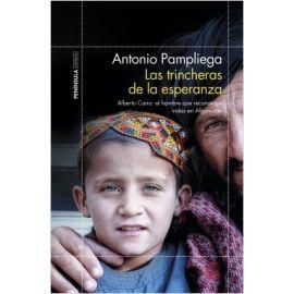 Trincheras de la esperanza Alberto Cairo: el hombre que reconstruye vidas en Afganistán