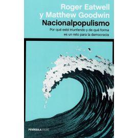 Nacionalpopulismo. Por qué está triunfando y de qué forma es un reto para la democracia.