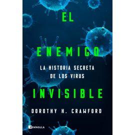 Enemigo invisible. La historia secreta de los virus