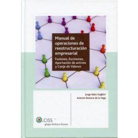 Manual de Operaciones de Reestructuración Empresarial. Fusiones, Escisiones, Aportación de Activos y Canje de Valores