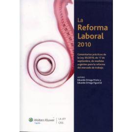 Reforma Laboral, 2010. Comentarios Prácticos de Ley 35/2010 de 17 de Septiembre, de Medidas Urgentes para la Reforma del Mercado de Trabajo.