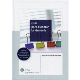 Guía para Elaborar la Memoria Incluye Programa de Generación de la Memoria Anual en CD-ROM