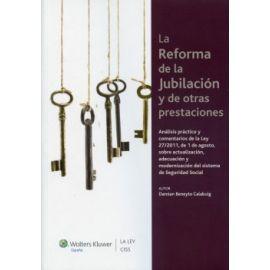 Reforma de la Jubilación y de otras Prestaciones Análisis y Comentarios Prácticos de la Ley 27/2011, de 1 de Agosto, Sobre Actualización, A