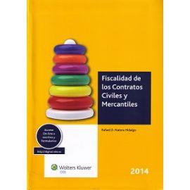 Fiscalidad de los Contratos Civiles y Mercantiles.                                                   Fundamentos y Formularios