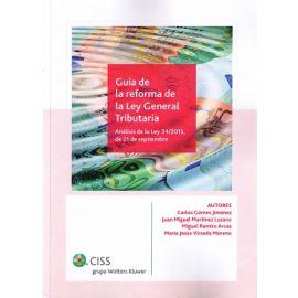 Guía de la Reforma de la Ley General Tributaria Análisis de la Ley 34/2015, de 21 de Septiembre