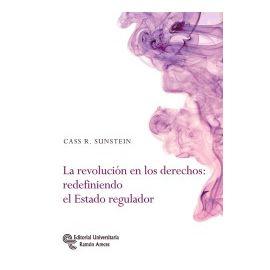 Revolución en los derechos: redefiniendo el Estado regulador