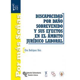 Discapacidad por daño sobrevenido y sus efectos en el ámbito jurídico laboral