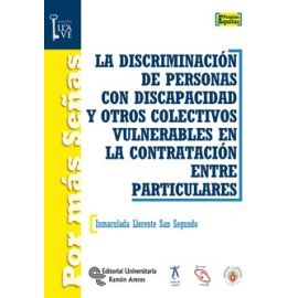 La discriminación de personas con discapacidad y otros colectivos vulnerables en la contratación entre particulares