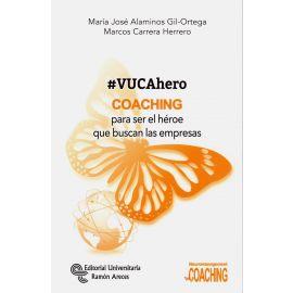 #VUCAhero. Coaching para ser el héroe que buscan las empresas