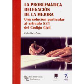 Problemática delegación de la mejora. Una solución particular al artículo 831 del Código Civil