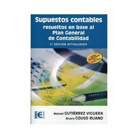 Supuestos Contables Resueltos en Base al Plan General de Contabilidad 2ª Edición Actualizada.