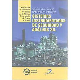 Seguridad Funcional e Instalaciones de Proceso: Sistemas Instrumentados de Segurdiad y Análisis  SIL