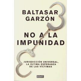No a la Impunidad. Jurisdicción Universal, la Última Esperanza de las Víctimas