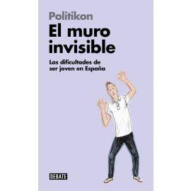 El Muro invisible. Las dificultades de ser joven en España