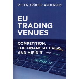 Eu Trading Venues. Competition, The Financial Crisis and MIFID II