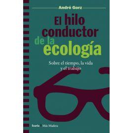 El hilo conductor de la ecología . Sobre el tiempo, la vida y el trabajo