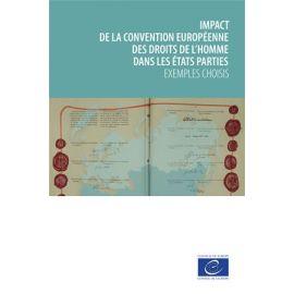 Impact de la Convention européenne des droits de l'homme dans les États parties. Exemples choisis