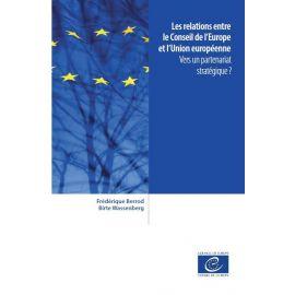 Relations entre le Conseil de l'Europe et l'Union européenne. Vers un partenariat stratégique ?