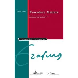 Procedure Matters. Construction and Deconstructivism in Europen Civil Procedure