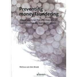 Preventing Money Laundering A legal study on the effectiveness of supervision in the European Union