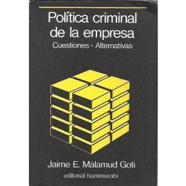 Política Criminal de la Empresa. Cuestiones y Alternativas