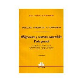 Derecho Comercial y Económico. Obligaciones y Contratos Comerciales. Parte General