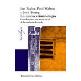 Nueva Criminología, La Contribución a una Teoría Social de la Conducta Desviada