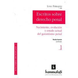 Escritos sobre Derecho Penal, I. Nacimiento, Evolución y Estado Actual del Garantismo Penal