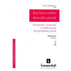 Escritos sobre Derecho Penal, II. Nacimiento, Evolución y Estado Actual del Garantismo Penal