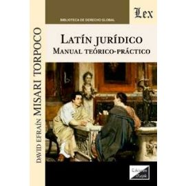 Latín Jurídico. Manual Teórico-Práctico