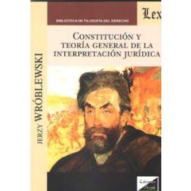 Constitución y Teoría General de la Interpretación Jurídica