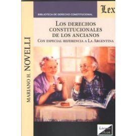 Derechos constitucionales de los ancianos. Con especial referencia a la Argentina