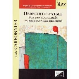 Derecho Flexible. Por una Sociología no Rigurosa del Derecho