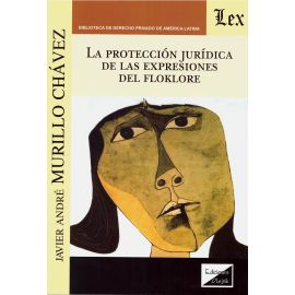La Protección Jurídica de las Expresiones del Folklore