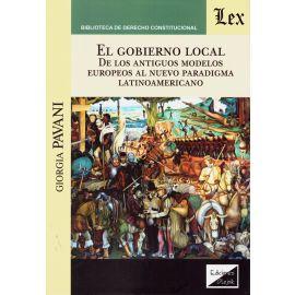 El gobierno local. De los antiguos modelos europeos al nuevo paradigma latinoamericano