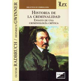 Historia de la Criminalidad. Ensayo de una Criminología Crítica