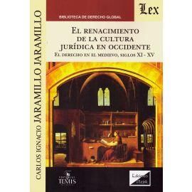 Renacimiento de la Cultura Jurídica en Occidente. El Derecho en el Medievo, Siglos XI-XV