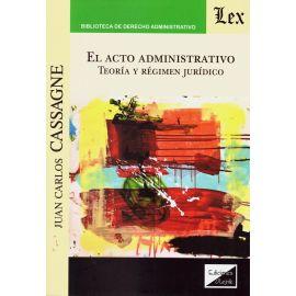 Acto administrativo. Teoría y régimen jurídico