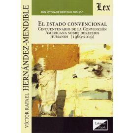 El estado convencional. Cicuentenario de la convención americana sobre derechos humanos (1969-2019)