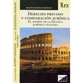 Derecho privado y comparación jurídica. El aporte de la escuela jurídica italiana