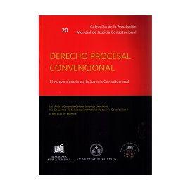 Derecho Procesal Convencional El Nuevo Desafío de la Justicia Constitucional