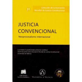 Justicia Convencional. Neorprocesalismo Internacional
