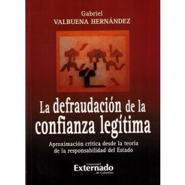 Defraudación de la Confianza Legítima: Aproximación Crítica desde la Teoría de la Responsabildad del Estado.