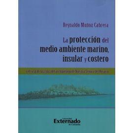 Protección del Medio Ambiente Marino, Insular y Costero. Y el Caso de las Islas del Archipiélago de Nuestra Señora del Rosario