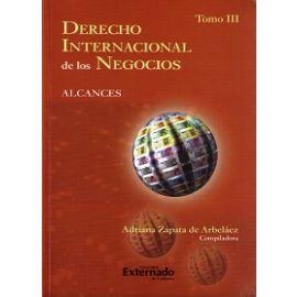 Derecho Internacional de los Negocios Tomo III. Alcances