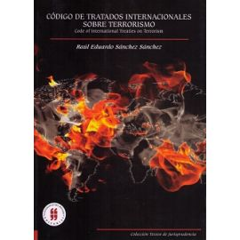 Código de Tratados Internacionales sobre Terrorismo. Code of International Treaties on Terrorism.